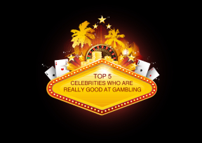 Top 5 Celebrities Who Are Really Good at Gambling