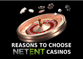 Top 5 Reasons to Choose NetEnt Casinos