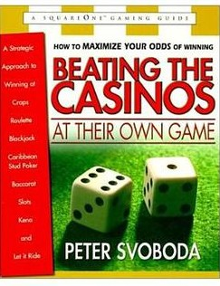 Beating the Casinos at Their Own Game by Peter Svoboda