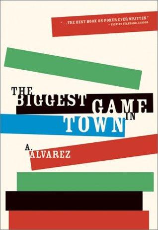 The Biggest Game in Town Al Alvarez
